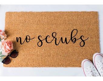 No Scrubs (cursive) Doormat - Door Mat - Funny Doormats - Welcome Mat - Unique Doormat - Doormats - Doormat Humor - Funny Mat - Funny Rug