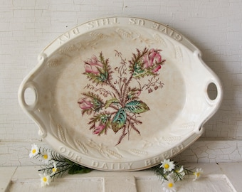 Antique Moss Rose English Ironstone Bread Plate - Wallace and Chetwynd Iron Stone Give us this Day our Daily Bread - Farmhouse Style Decor
