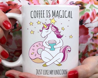 Magical Unicorn Coffee Mug, gift ideas for best friend sister coffee gift,  tea cup for girlfriend, sarcastic funny birthday gift
