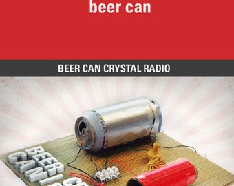 Beer Can Crystal Radio - How to make your own crystal radio using a beer can