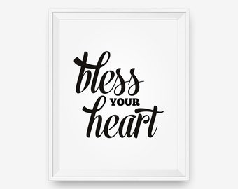Bless Your Heart, Southern Saying, Southern Decor, Southern Print, Black and White - Digital Download