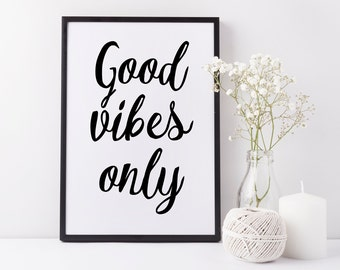 Good Vibes Only Print Inspirational Quote 'Good Vibes Only' Black White Wall Decor Bohemian Wall Art Motivational Print Typographic Print