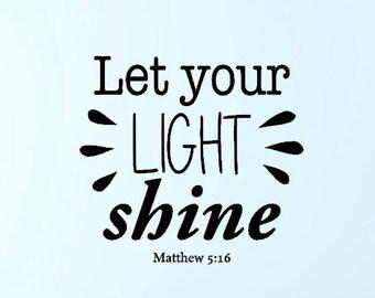 Matthew 5:16 Let Your Light Shine Bible Verse Wall Vinyl Decal Sticker for Bedroom, Nursery, Church, Living Room, etc.