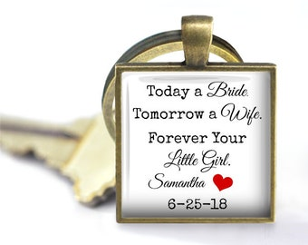 Today a Bride, Tomorrow a Wife, Forever Your Little Girl - Personalized with Name and Date  Key Chain - Father of the Bride