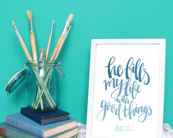 He Fills My Life With Good Things - Print