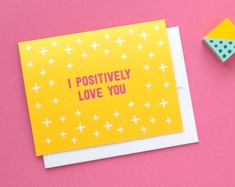 Valentine's Day Card | Love Greeting Card | Positively Love You | Funny Love & Relationships Card | Humor