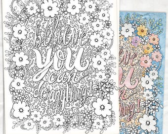 Coloring pages, DIY Printable Colouring Page, Hand Drawn Flowers, PDF & JPG Believe Motivational Quote Print, Meditation and Relaxation