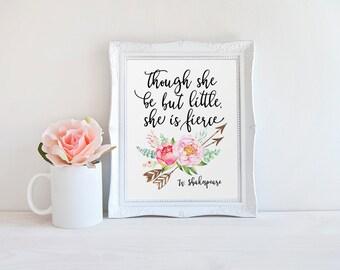 Shakespeare Quote, Though She Be But Little, She is Fierce, Nursery Print, Fierce Quote, Watercolor Arrows Florals, Nursery Decor, Wall Art