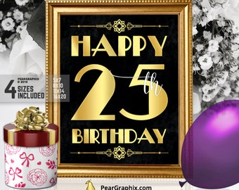 Happy 25th Birthday Sign, Printable 25th Birthday Decor Roaring 20s Gatsby Birthday Party Decoration, Art Deco Black Gold ▷ Instant Download