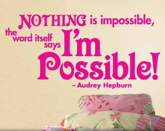 Audrey Hepburn Inspirational Quote, Large Inspirational Wall Decal Words, Nothing is Impossible the Word Itself Says I'm Possible