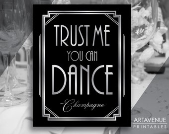 Gatsby Art Deco Sign Trust Me You Can Dance -Champagne Printable, Gatsby Party, Roaring Twenties Party - Black and Silver - ADBS1
