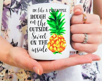 I'm Rough on the Outside, Sweet on the Inside | Pineapple Mug, Funny Pineapple Mug, Pineapple Coffee Mug, Tropical Pineapple Mug, Pineapple