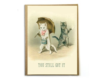 You Still Got It; Funny Card for Her; Birthday Card for Her; Anniversary Card; Vintage Cats; Funny Cat Card; Cat Lover; 40th Birthday; 50th