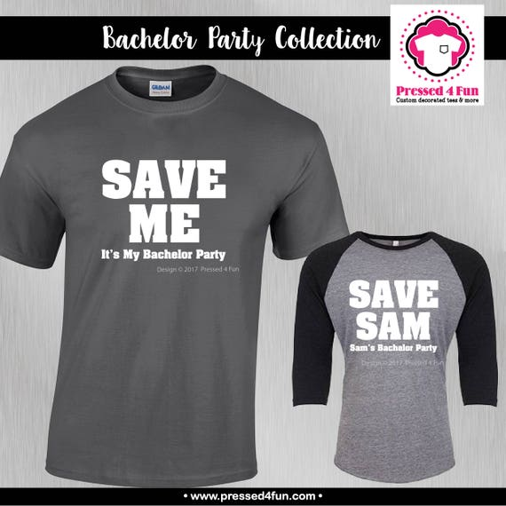 Bachelor party shirts save me design bachelor funny for Best selling t shirts on etsy