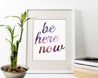 Be Here Now Art Print, Inspirational Wall Decor, Motivational Quote, Typographic Art Print, Be Here Now Quote, Faux Canvas Art Print, Quote