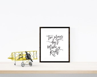 Two Wrongs Don't Make A Right English Proverb Printable Wall Art. Monochrome, Quote, Modern, Scandinavian, Black, White