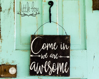 come in we're awesome sign, come in we're awesome, door hanger, funny door sign, funny door hanger, business sign, classroom sign