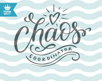 Chaos coordinator SVG cutting file, chaos svg, Mom life SVG, png, jpg, dxf cut files, shirt svg, mama svg, mom svg, Printable art svg