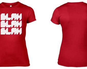 Blah Blah Blah Women's T-Shirt Retro NEW