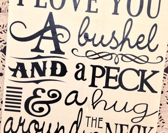 I love you a bushel and a peck frame/board/wall art- 11x11 VINYL LETTERING ONLY