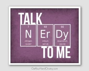 Talk Nerdy To Me, Chemistry Geek Gift, Nerd Love Print, Science Nerd Gifts