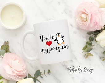 youre my penguin mug, you're my coffee mug, love mug, wedding mug, girlfriend mug, boyfriend gift mug, funny mugs, typography mugs, quote