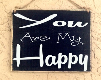 10x8 You Are My Happy (Choose Color) Custom Rustic Shabby Chic Wood Sign