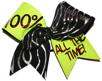 100 % ALL the Time ! Positive Sayings cheer bow by FunBows !