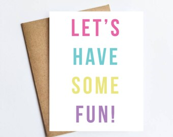Have Some Fun - NOTECARD - FREE SHIPPING!