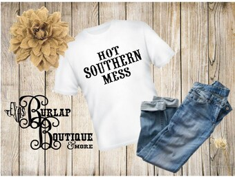Hot Southern Mess T-shirt tshirt shirt Sizes S - 5XL available Several colors