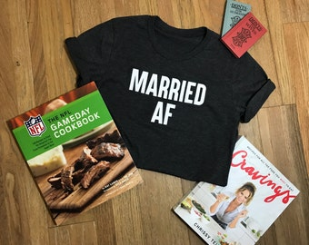 Married AF shirt | tank | engaged | married |