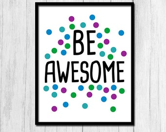Be Awesome Printable Art Inspirational Quote Door Decor Quote Print Be Awesome Digital Download Digital Art Purple and Blue Print Art Print