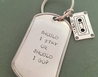 Stranger Things Should I Stay or Should I Go Hand Stamped Keychain