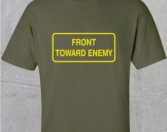 Front Toward Enemy - Claymore Mine Tshirt