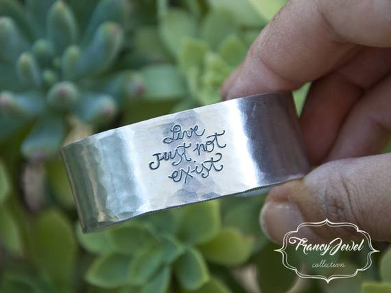 Live just not exist, inspirational cuff, handmade bracelet, engraved jewelry, handmade jewelry, inspirational jewelry, made in Italy