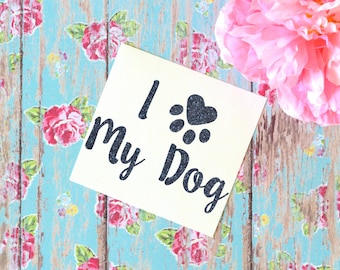 I Heart My Dog Glitter Vinyl Decal