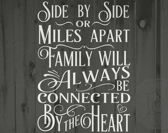 SVG file, Family SVG, Side by side or miles apart, family will always be connected by the heart, family DXF, Cricut, Personalised file