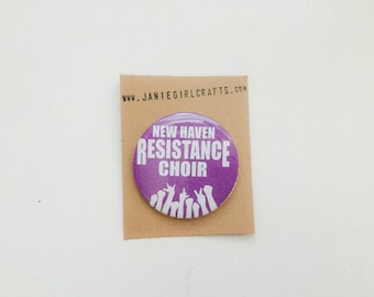 "New Haven Resistance Choir  2"" pin"
