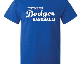 It's Time for Dodger Baseball T-Shirt