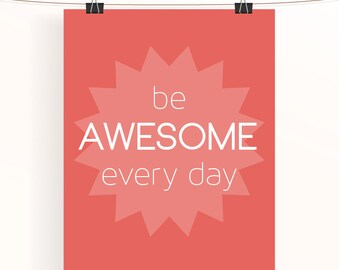 be awesome every day - coral inspirational poster - motivational gift print - typography poster - nursery print - home wall art