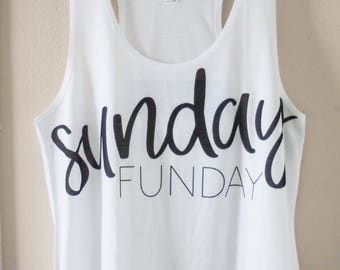 Sunday Funday Tank   Sunday Brunch   Womens Tank   Weekend Shirt   Handlettering   Typography Tee   Gift for Her   Day Drinking Top