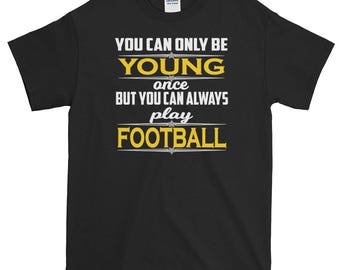 Football Fan's Shirt Football Gift Best Gift For Dad Football Player's T Sublime Present