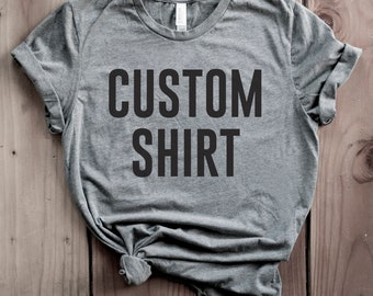 Custom Shirt, Custom T-Shirt, Personalized Shirt, Personalized T-Shirt, Unisex Crewneck Shirt, Gift for Him, Gift for Her, Gift Idea