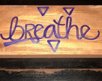"Small Handlettered ""Breathe"" Wood Sign"