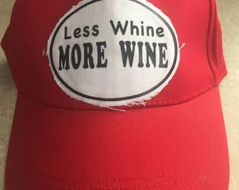 Custom hat Less Whine More Wine