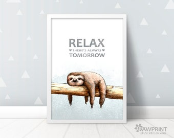 """Sloth Quirky Art Print """"Relax there's always tomorrow"""" Sloth gift - Gift for her - Motivational print - Inspirational quote sloth print"""