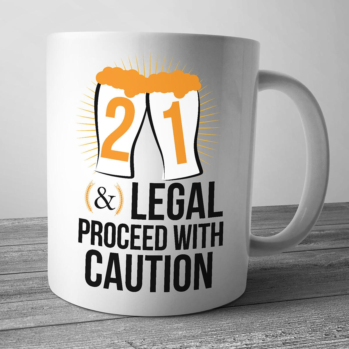 21 & Legal Proceed With Caution 21st Birthday Mug 21st
