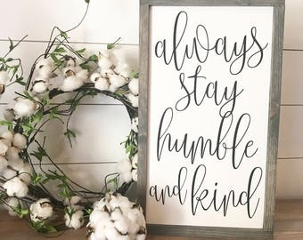 "MORE COLORS & SIZES 12x20 ""Always stay humble and kind"" / hand painted / wood sign / farmhouse style / rustic"