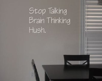 Stop talking, brain thinking, hush.- doctor who wall decal 12th doctor quote