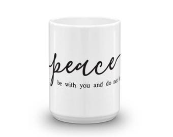 Mug Gift - Peace Mug - 11oz and 15oz Peace Mug - Peace be with you and do not fear - Ceramic Black and White Mug - Graduation Gift